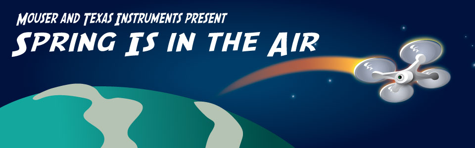Texas Instruments and Mouser present Spring is in the air