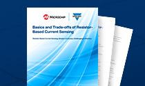 Basics and Trade-offs of Resistor-Based Current Sensing Whitepaper